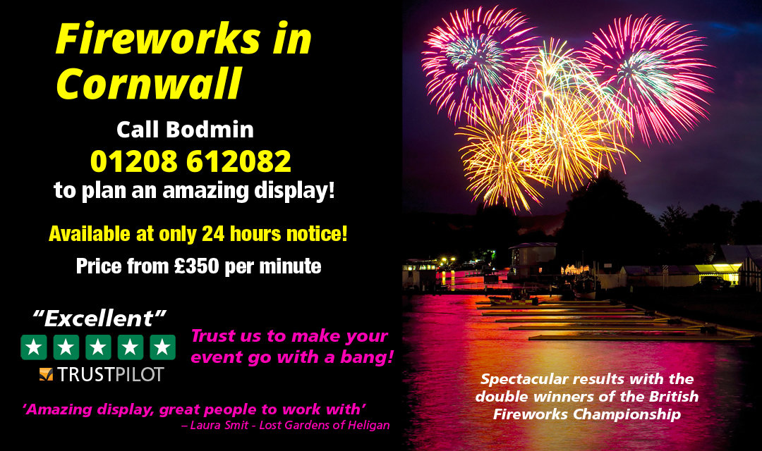 For Fireworks In Cornwall Call Bodmin 01208 612082